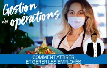 Réouverture des restaurants : Comment attirer et gérer ses employés ?